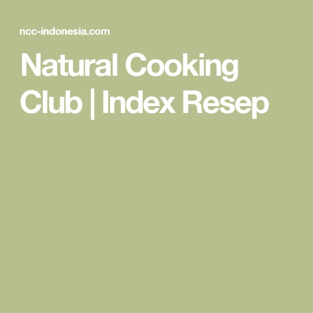 Natural Cooking Club |   Index Resep