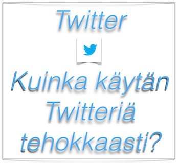 Työkaluja Twitterin tehokäyttöön