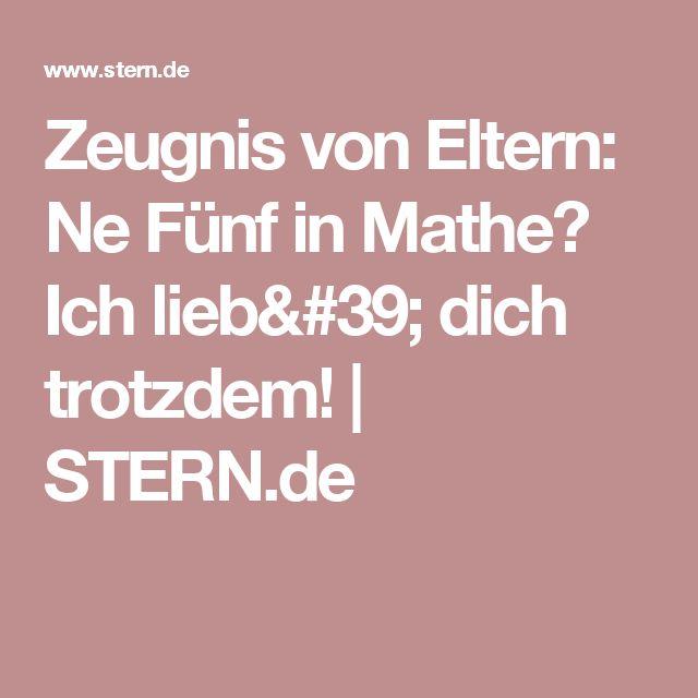 Zeugnis von Eltern: Ne Fünf in Mathe? Ich lieb' dich trotzdem! | STERN.de