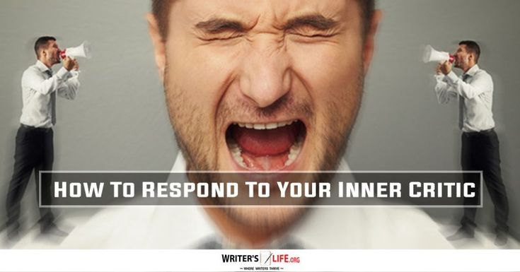 How To Respond To Your Inner Critic - Writer's Life.org