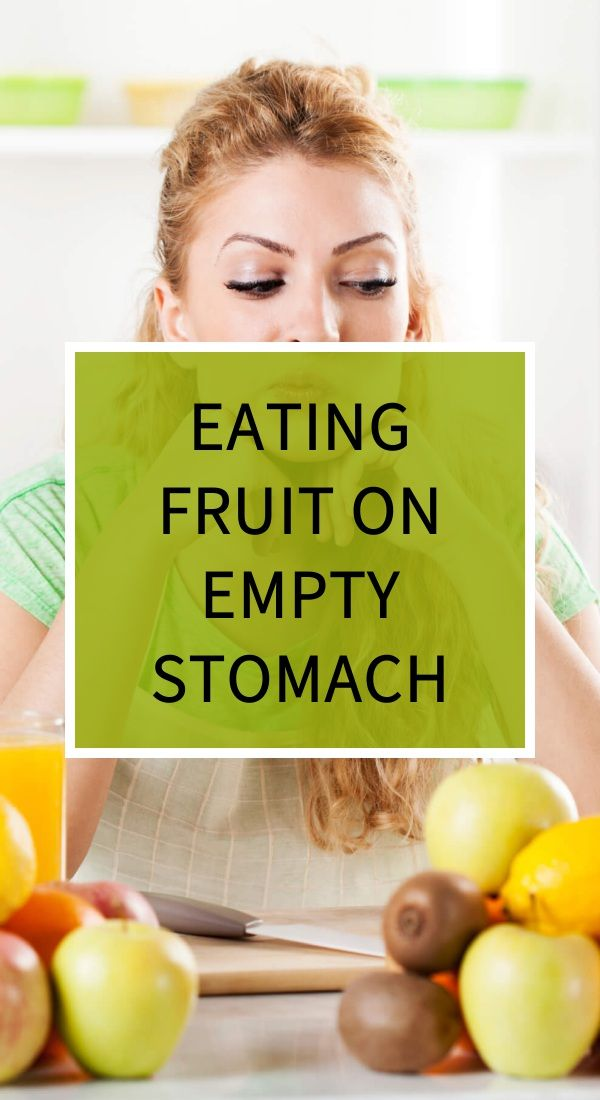 Eating Fruit On Empty Stomach Herbal Cure Natural Teething Remedies Health And Wellness Center