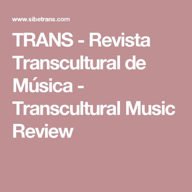 TRANS - Revista Transcultural de Música - Transcultural Music Review