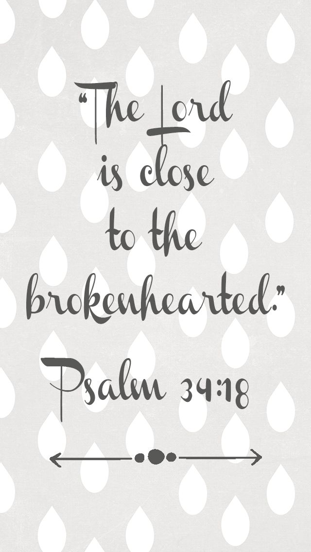 Psalm 34:18  Visit my Miscarriage Blog @ joyanddragonflies.com #miscarriage #scripture #brokenhearted