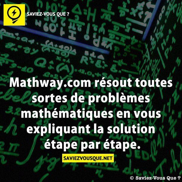 Mathway.com résout toutes sortes de problèmes mathématiques en vous expliquant la solution étape par étape. | Saviez-vous que ?