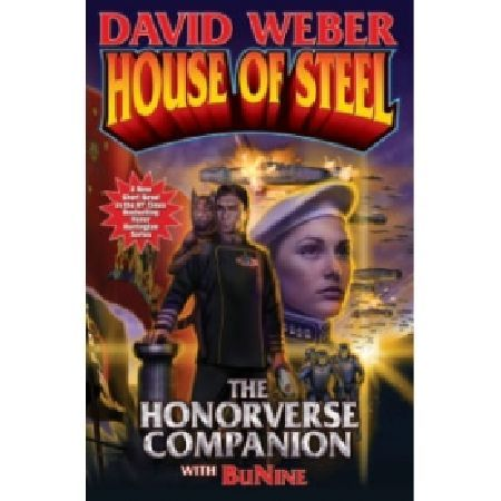 House of Steel Hardcover Have you ever finished the latest Honor Harrington novel from David Weber and wished you could linger in Weber Honorverse just a bit longer? Now you can with this treasure trove of tech specs and insi http://www.MightGet.com/january-2017-13/house-of-steel-hardcover.asp