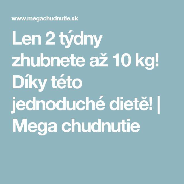 Len 2 týdny zhubnete až 10 kg! Díky této jednoduché dietě! | Mega chudnutie