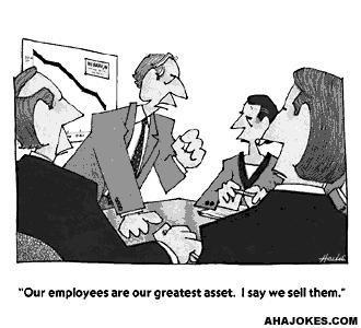 "Employee Engagement humor. ""Employees are greatest asset"""