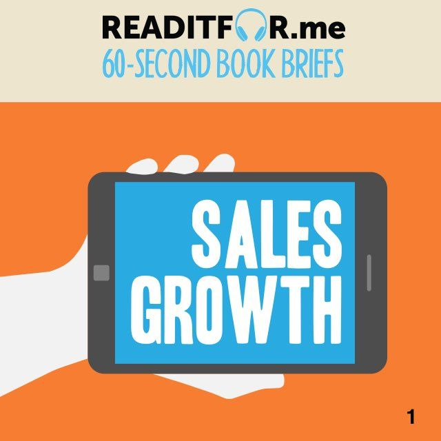 Today's Book Brief: Sales Growth. Want the 12-minute version? Get a free www.readitfor.me account.