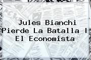 http://tecnoautos.com/wp-content/uploads/imagenes/tendencias/thumbs/jules-bianchi-pierde-la-batalla-el-economista.jpg Jules Bianchi. Jules Bianchi pierde la batalla   El Economista, Enlaces, Imágenes, Videos y Tweets - http://tecnoautos.com/actualidad/jules-bianchi-jules-bianchi-pierde-la-batalla-el-economista/