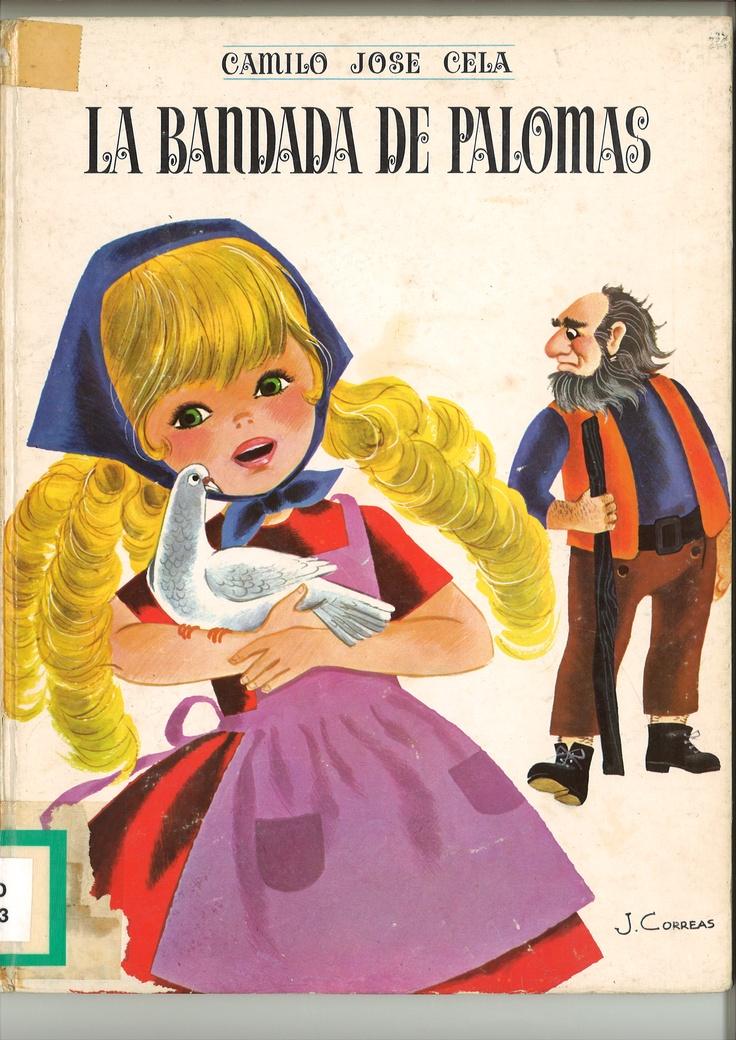 La bandada de palomas / Camilo José Cela ;ilustraciones José Correas Flores. -- Barcelona : Labor, [1970] D.L. V 12005-1970 *BPC González Garcés ID 323 Fondo infantil de reserva