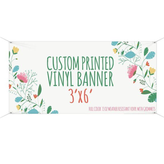 This Listing Is For One Three Foot By Six Foot Banner Custom Printed Vinyl Banner Banners Are The Perfect Me Custom Vinyl Banners Vinyl Banners Custom Banners
