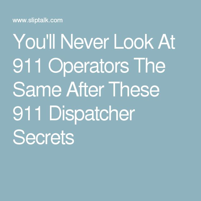 You'll Never Look At 911 Operators The Same After These 911 Dispatcher Secrets