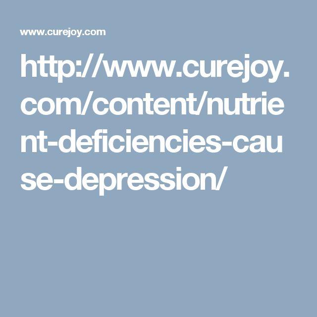 http://www.curejoy.com/content/nutrient-deficiencies-cause-depression/
