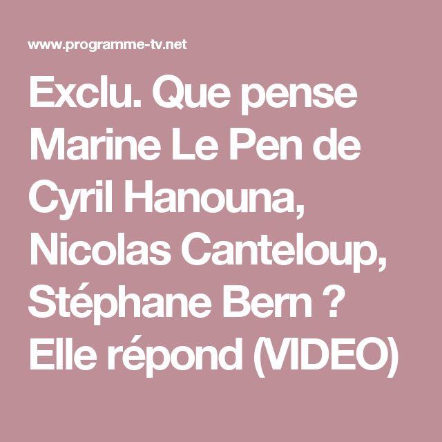 Exclu. Que pense Marine Le Pen de Cyril Hanouna, Nicolas Canteloup, Stéphane Bern ? Elle répond (VIDEO)