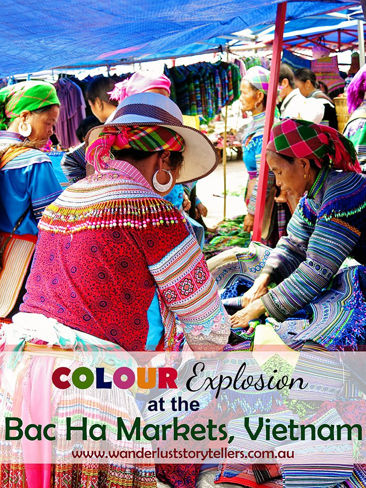 The colours of the Flower Hmong People at Bac Ha Markets in Vietnam. These markets are within driving distance from Sapa and Lao Cai, and open on Sundays! A must-do bucketlist item! Read more on http://wanderluststorytellers.com.au