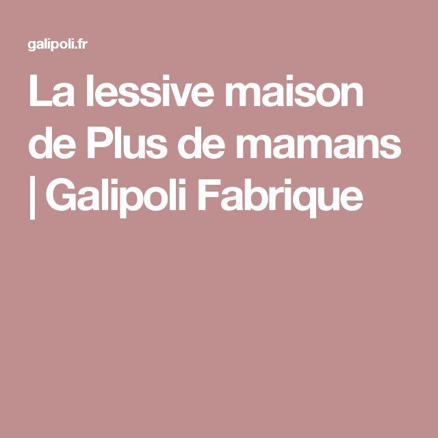 La lessive maison de Plus de mamans   Galipoli Fabrique