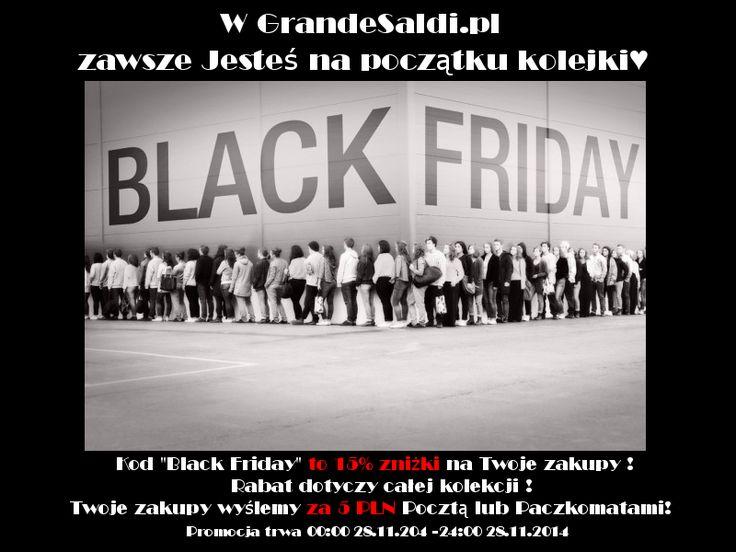 """Black Friday w GrandeSaldi.pl ! Kod: """"Black Friday"""" to 15% zniżki na Twoje zakupy.Rabat dotyczy całej kolekcji! Twoje zakupy wyślemy za 5 PLN Pocztą lub Paczkomatami! Promocja dotyczy zamówień złożonych : 28.11.2014 00:00 do 28.11.2014 24:00 grandesaldi.pl #promo #discount #sale #blackfriday #line #shopping #fashion"""