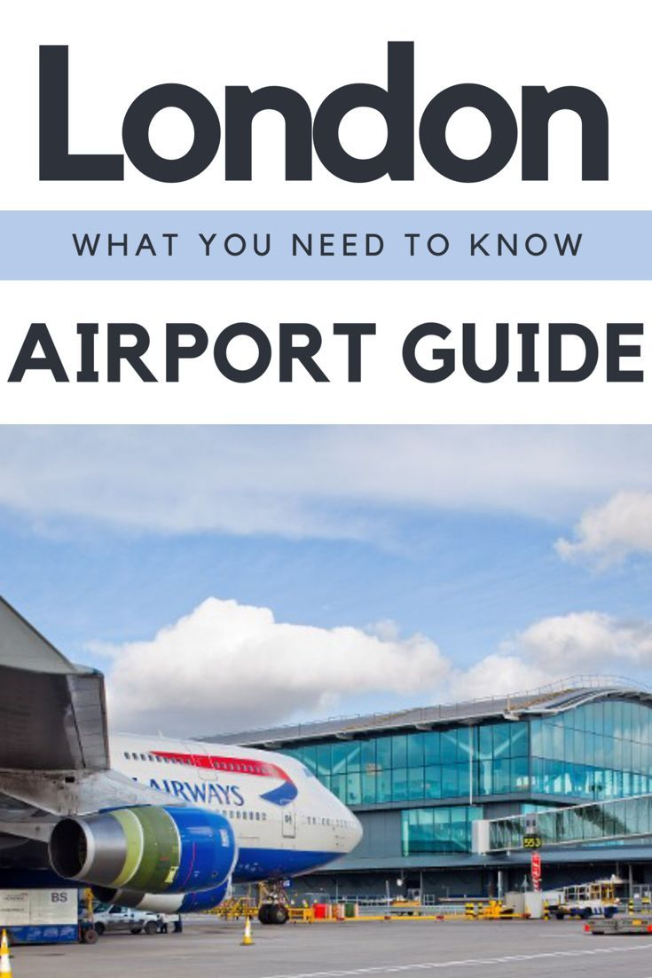 A full guide on London Airports and what you  need to know!