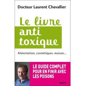 Le livre anti toxique par Laurent Chevallier