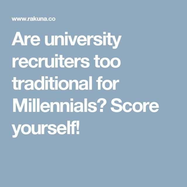 Are university recruiters too traditional for Millennials? Score yourself!
