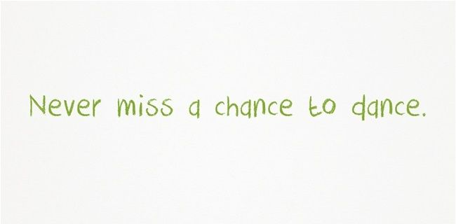 Never Miss A Chance Lo Sabes: 26 Best Dance Quotes Images On Pinterest