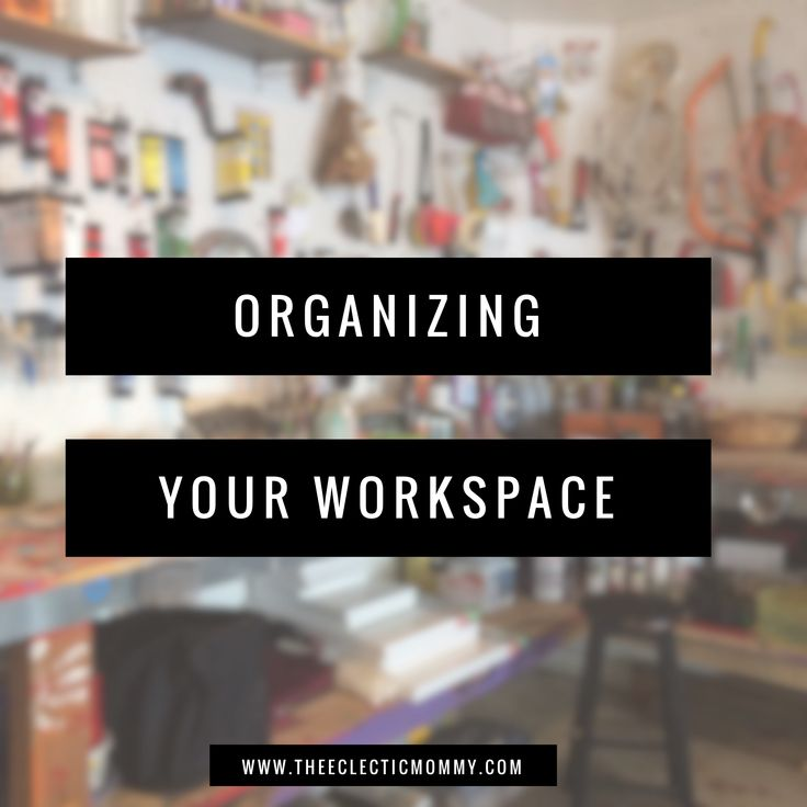 No matter if you're more comfortable at a tool bench, or in front of a sewing machine, these 8 tips will help you get even the busiest workspaces under control!