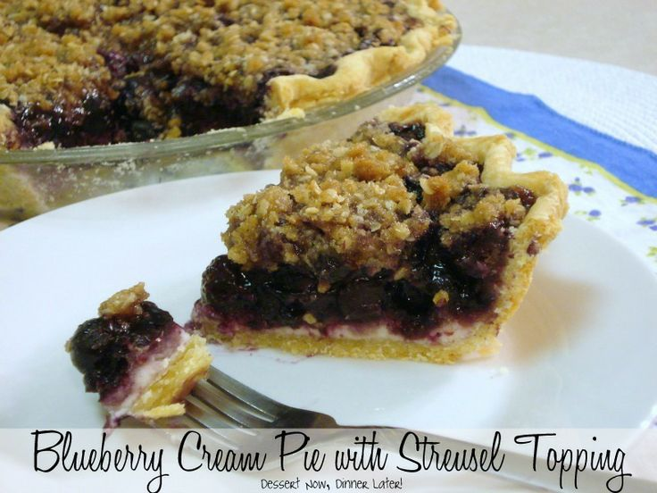 {Dessert Now, Dinner Later!} Blueberry Cream Pie with Streusel Topping