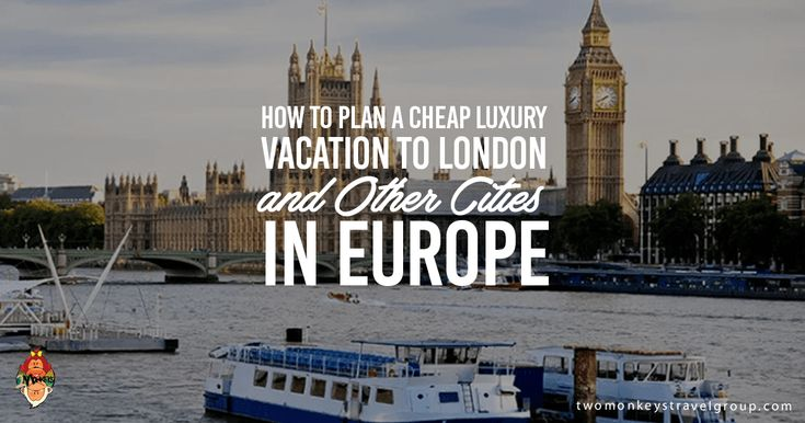 How to Plan a Cheap Luxury Vacation to London and other Cities in Europe, this article is brought to you by Alpha Flight Guru.