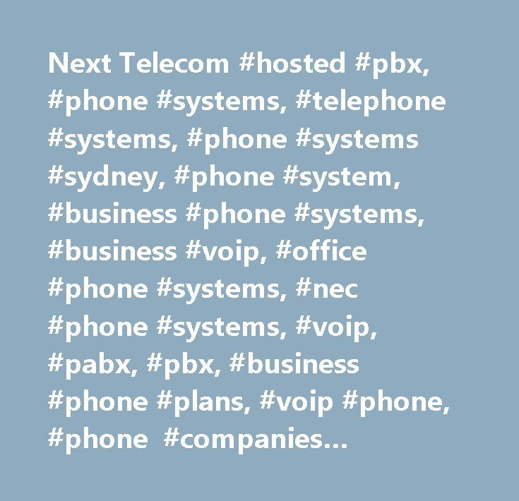Next Telecom #hosted #pbx, #phone #systems, #telephone #systems, #phone #systems #sydney, #phone #system, #business #phone #systems, #business #voip, #office #phone #systems, #nec #phone #systems, #voip, #pabx, #pbx, #business #phone #plans, #voip #phone, #phone #companies #australia, #voip #providers, #voip #phone #system, #phone #companies, #sip #phone, #business #phones, #data #cabling, #telephones, #data #cabling #sydney, #ip #phone, #internet #phone, #sip #trunking, #office #phones…