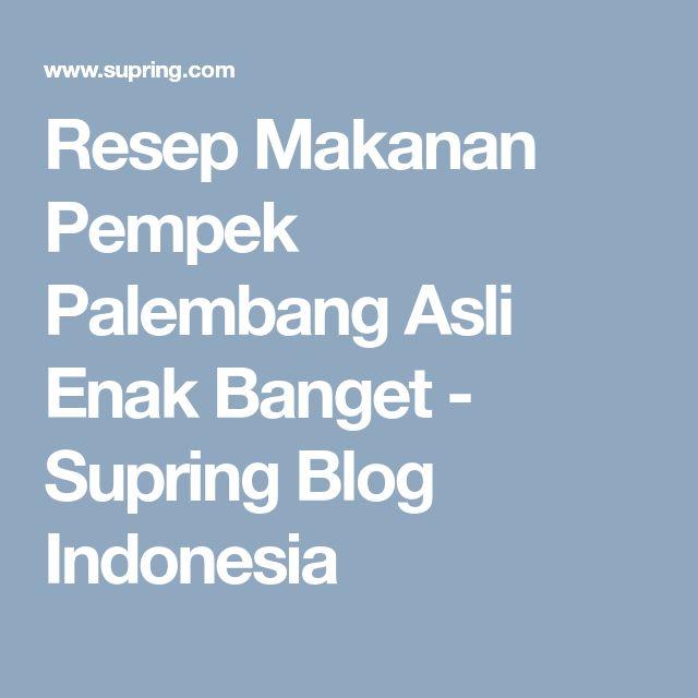 Resep Makanan Pempek Palembang Asli Enak Banget - Supring Blog Indonesia