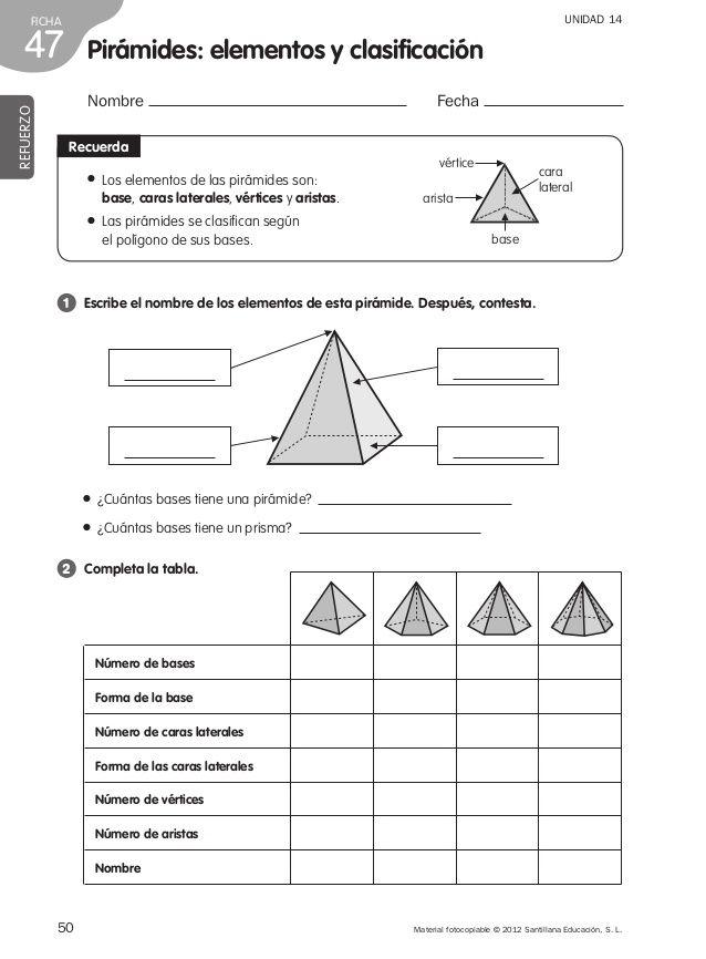 50 Material fotocopiable © 2012 Santillana Educación, S. L. FICHA 47 UNIDAD 14 Pirámides: elementos y clasificación Nombre...