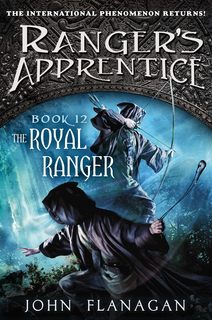 The Royal Ranger (rangers Apprentice): John Flanagani Can't Wait For This  To Finallye Out! Have To Wait 7 Months!