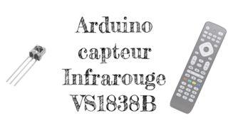 DIY tuto Arduino capteur infrarouge vs1838b , utilise les boutons inutile de ta télécommande