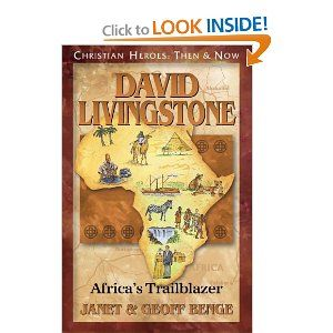David Livingstone: Africa's Trailblazer (Christian Heroes: Then & Now) Janet Benge, Geoff Benge:  Read aloud for school.  Didn't care for Livingstone so much.  Wanted to fling the book across the room.