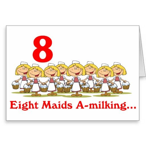 On the 8th Day of Christmas eight Maids-a milking Greeting Card