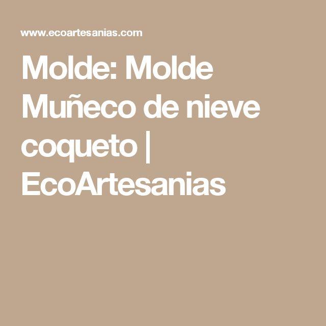 Molde: Molde Muñeco de nieve coqueto | EcoArtesanias