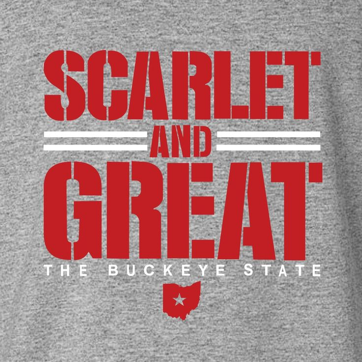 SCARLET AND GREAT THE BUCKEYE STATE T-Shirt for Ohio State Fans