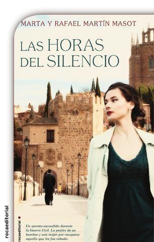 Las horas del silencio. Marta y Rafael Martín Masot -- Roca Editorial
