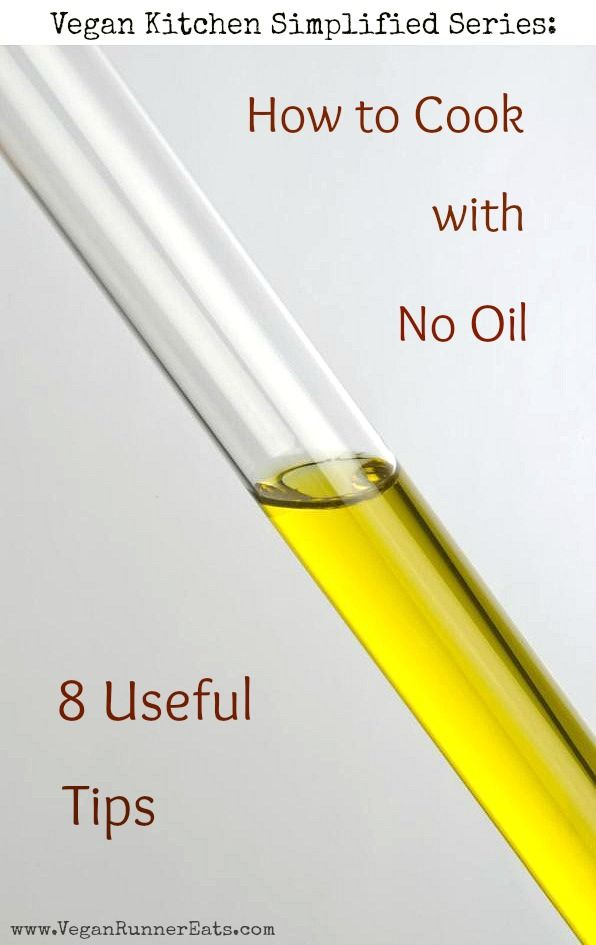 How to Cook with No Oil: reasons why we should stay away from consuming oils, and 8 useful tips on cooking oil-free.