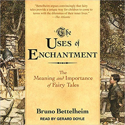 Full Download The Uses of Enchantment: The Meaning and Importance of Fairy Tales -  [FREE] Registrer - By Bruno Bettelheim