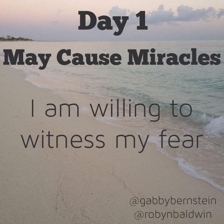 Week 1: May Cause Miracles - Day 1: I am willing to witness my fear #maycausemiracles