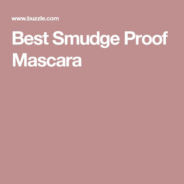 Best Smudge Proof Mascara