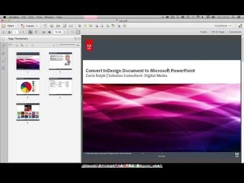 This video demonstrates how to convert an Adobe InDesign document into a PowerPoint Presentation with the help of Adobe Acrobat XI Professional