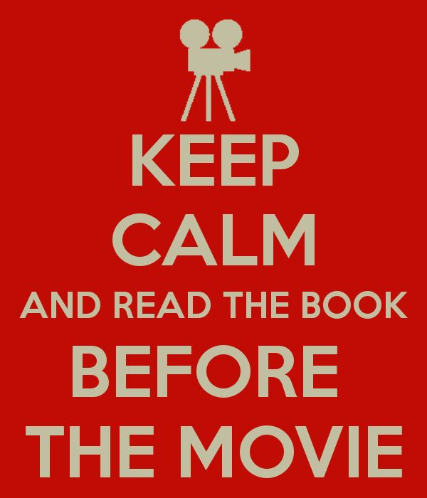 Keep Calm and Read the Book First