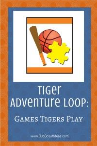 Get the requirements for the Tiger Cub Scout adventure, Games Tigers Play.