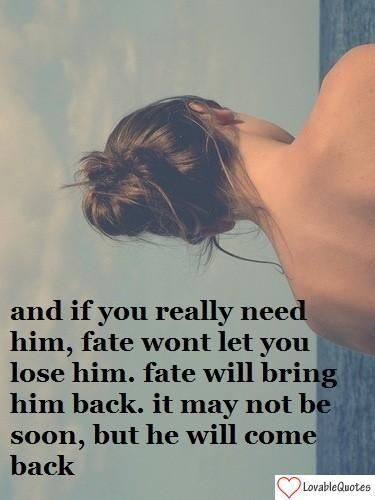 #Fate #love #quote  This is true. Shane you came back to me after so many years :)