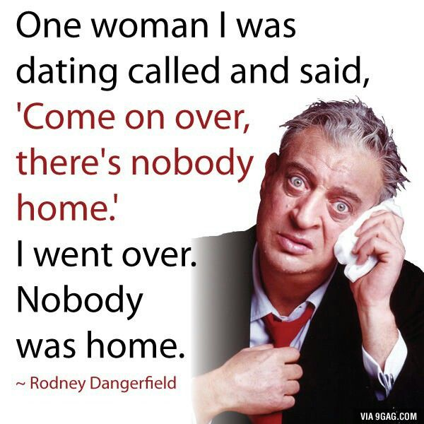 Rodney Dangerfield Quotes Fascinating 33 Best Rodney Dangerfield Quotes Images On Pinterest  Comedy
