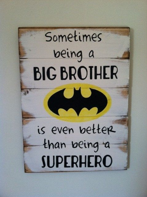 Batman symbol - Sometimes being a big brother is even better than being a superhero. Large 13w x 17 1/2h hand-painted wood sign