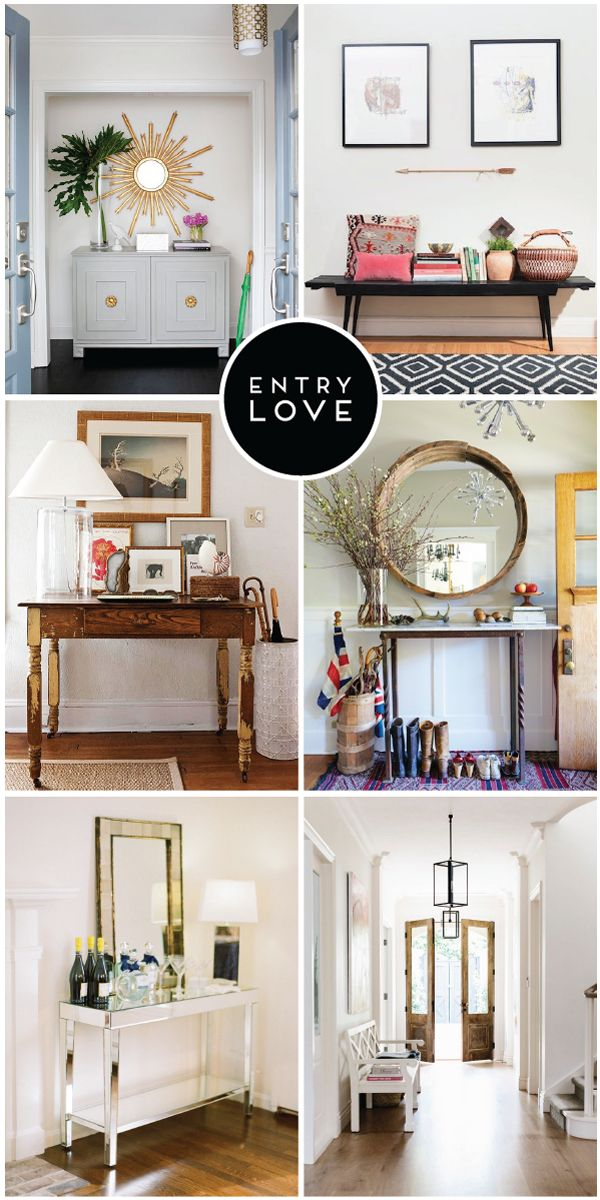 entry love: inspiration for creating the perfect first impression in your home!: