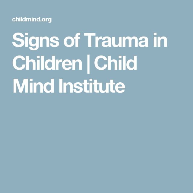 Signs of Trauma in Children | Child Mind Institute